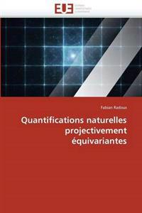 Quantifications Naturelles Projectivement �quivariantes