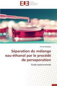 S�paration Du M�lange Eau-�thanol Par Le Proc�d� de Pervaporation