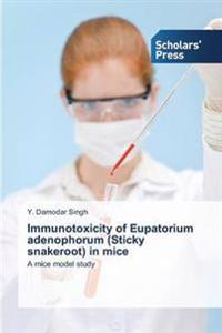 Immunotoxicity of Eupatorium Adenophorum (Sticky Snakeroot) in Mice