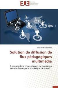 Solution de Diffusion de Flux P�dagogiques Multim�dia