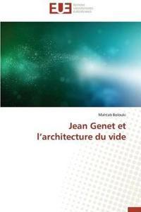 Jean Genet Et L Architecture Du Vide