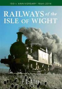 Railways of the Isle of Wight: 150th Anniversary 1864-2014