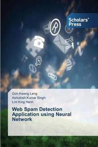 Web Spam Detection Application Using Neural Network