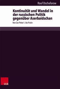 Kontinuitat Und Wandel in Der Russischen Politik Gegenuber Aserbaidschan