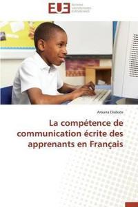 La Competence de Communication Ecrite Des Apprenants En Francais