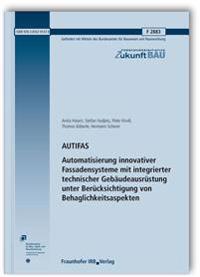 AUTIFAS. Automatisierung innovativer Fassadensysteme mit integrierter technischer Gebäudeausrüstung unter Berücksichtigung von Behaglichkeitsaspekten. Abschlussbericht