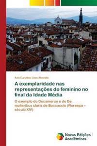 A Exemplaridade NAS Representacoes Do Feminino No Final Da Idade Media