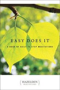 Easy Does It:a Book Of Daily 12 Step Meditations