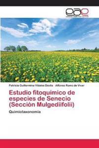 Estudio fitoquímico de especies de  Senecio (Sección Mulgediifolii)