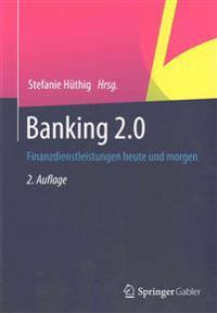 Banking 2.0: Finanzdienstleistungen Heute Und Morgen