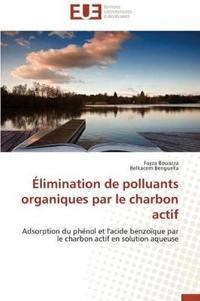 A0/00limination de Polluants Organiques Par Le Charbon Actif