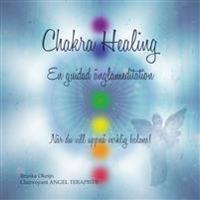 Chakra healing : En guidad Änglameditation