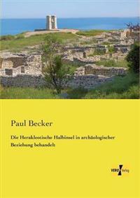 Die Herakleotische Halbinsel in Archaologischer Beziehung Behandelt
