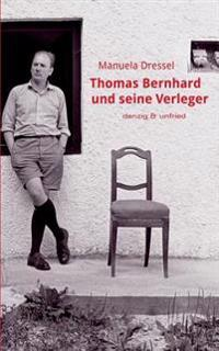 Thomas Bernhard Und Seine Verleger