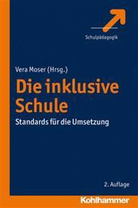Die Inklusive Schule: Standards Fur Die Umsetzung