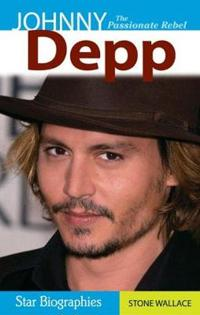 Johnny Depp: The Passionate Rebel