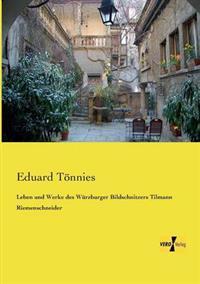 Leben Und Werke Des Wurzburger Bildschnitzers Tilmann Riemenschneider