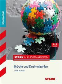Stark in Klassenarbeiten - Mathematik Brüche und Dezimalzahlen 5.-8. Klasse Gymnasium