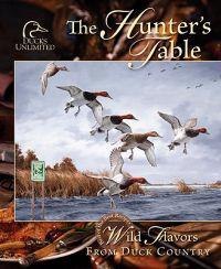The Hunter's Table: Wild Flavors from Duck Country