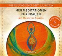 Verjüngung mit Lumira. Heilmeditationen für Frauen
