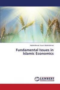 Fundamental Issues in Islamic Economics