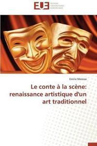Le Conte a la Scene: Renaissance Artistique D'Un Art Traditionnel
