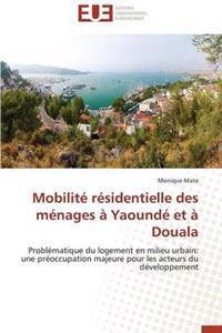 Mobilit� R�sidentielle Des M�nages � Yaound� Et � Douala