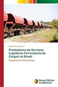 Prestadores de Servicos Logisticos Ferroviarios de Cargas No Brasil