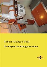 Die Physik Der Rontgenstrahlen