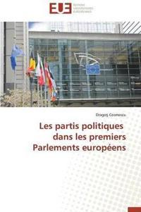 Les Partis Politiques Dans Les Premiers Parlements Europ�ens