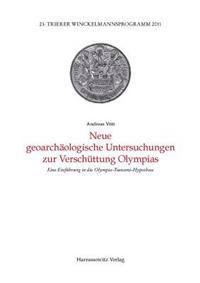 Neue Geoarchaologische Untersuchungen Zur Verschuttung Olympias