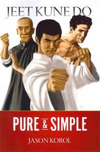 Jeet Kune Do Pure and Simple