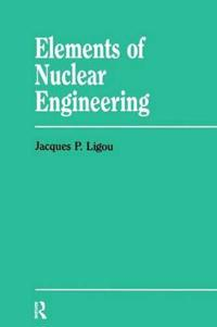 Elements of Nuclear Engineering