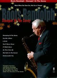Boots Randolph - Stompin' at the Savoy: Music Minus One for Tenor Sax, Alto Sax or Trumpet