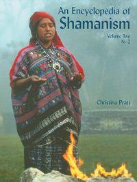 An Encyclopedia of Shamanism, Volume Two: N-Z