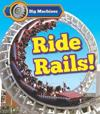 Big machines ride rails!