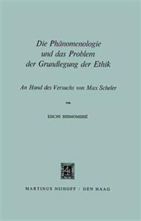 Die Phänomenologie Und Das Problem Der Grundlegung Der Ethik