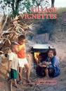 Village Vignettes