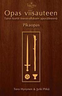 Opas Viisauteen -Pikaopas: Tarot-Kortit Itseoivalluksen Apuvalineena