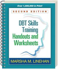 Dbt(r) Skills Training Handouts and Worksheets, Second Edition