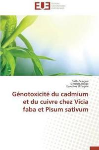 Genotoxicite Du Cadmium Et Du Cuivre Chez Vicia Faba Et Pisum Sativum