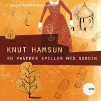 En vandrer spiller med sordin - Knut Hamsun | Ridgeroadrun.org