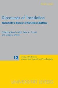 Discourses of Translation: Festschrift in Honour of Christina Schaeffner