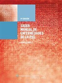 Manual de Enfermedades de la Piel/ Sauer's Guide to Skin Disease
