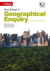 Geography Key Stage 3 - Collins Geographical Enquiry: Teacher's Book 1