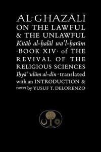 Al-Ghazali on the Lawful & the Unlawful