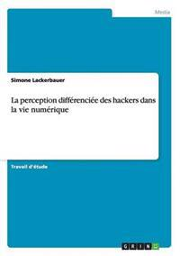 La Perception Differenciee Des Hackers Dans La Vie Numerique