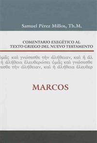 Comentario Exegetico al Texto Griego del Nuevo Testamento: Marcos