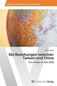 Die Beziehungen Zwischen Taiwan Und China