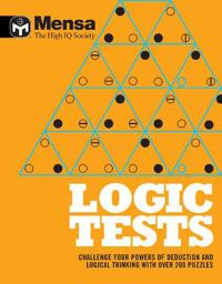 Mensa: logic tests - challenge your powers of deduction and logical thinkin